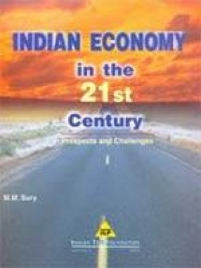 Indian Economy in the 21st Century: Prospects and Challenges
