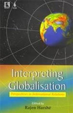 Interpreting Globalisation: Perspectives in International Relations