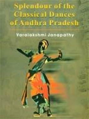 Splendour of the Classical Dances of Andhra Pradesh