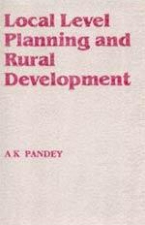 Local Level Planning and Rural Development: An Analytical Study