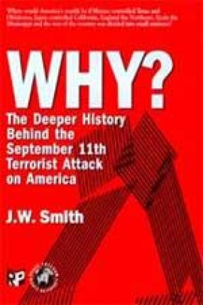 Why? The Deeper History Behind the September 11th Terrorist Attack on America