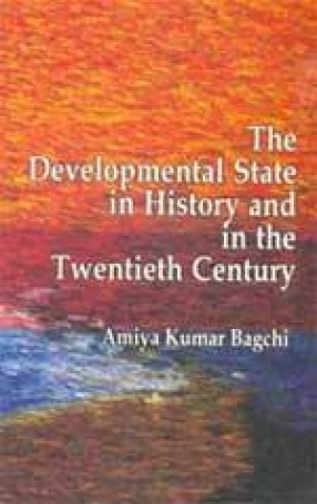 The Developmental State in History and in the Twentieth Century