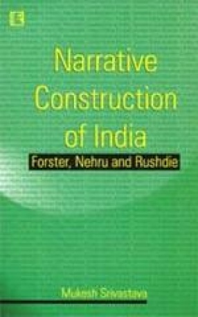 Narrative Construction of India: Forster, Nehru and Rushdie