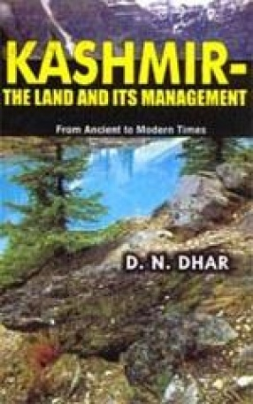 Kashmir-The Land and Its Management: From Ancient to Modern Times