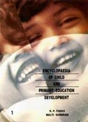 Encyclopaedia of Child and Primary Education Development (In 3 Volumes)