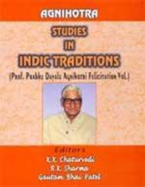 Agnihotra: Studies in Indic Traditions