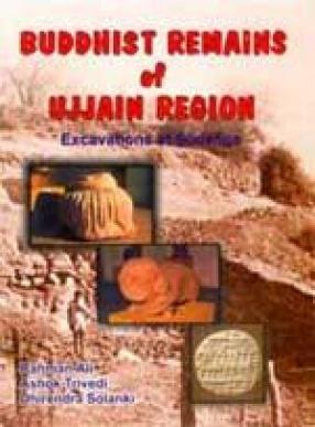 Buddhist Remains of Ujjain Region: Excavations at Sodanga