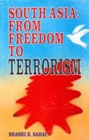 South Asia: From Freedom to Terrorism