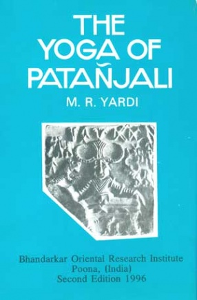 The Yoga of Patanjali: With an Introduction, Sanskrit Text of the Yogasutras, English Translation and Notes