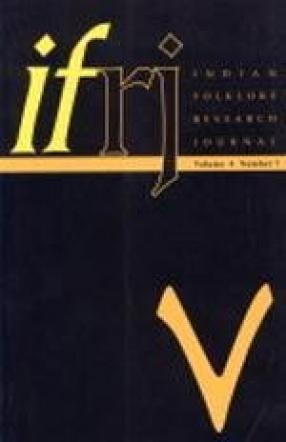 Indian Folklore Research Journal (Volume IV, Number 7, December 2007)