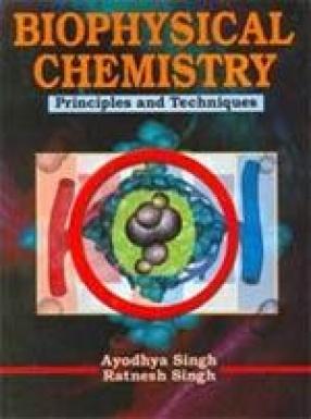 Biophysical Chemistry: Principles & Techniques