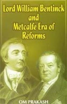 Lord William Bentinck and Metcalfe Ero of Reforms