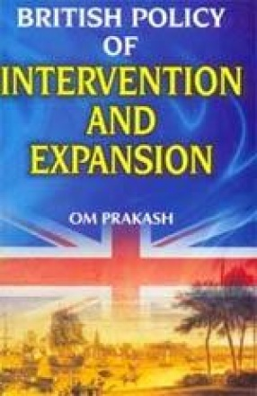 British Policy of Intervention and Expansion