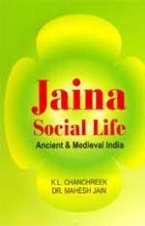 Jaina Social Life: Ancient and Medieval India