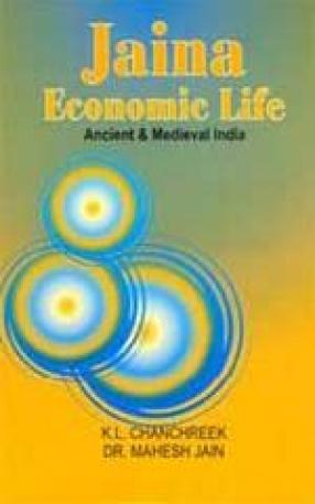 Jaina Economic Life: Ancient and Medieval India