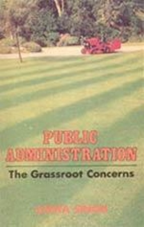 Public Administration: The Grassroot Concerns