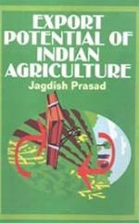 Export Potential of Indian Agriculture: Bihar - Perspective and Issues