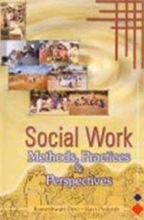 Social Work: Methods, Practices and Perspectives (In 3 Volumes)
