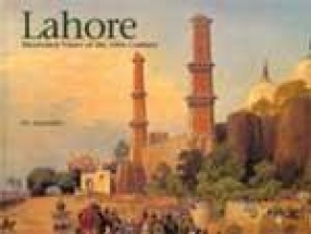 Lahore: Illustrated Views of the 19th Century