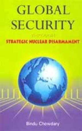 Global Security Through Strategic Nuclear Disarmament