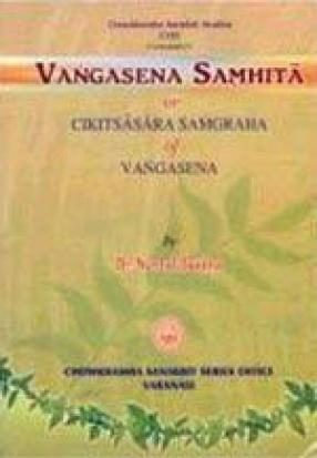 Vangasena Samhita or Cikitsasara Samagraha of Vangasena (Volume 1)