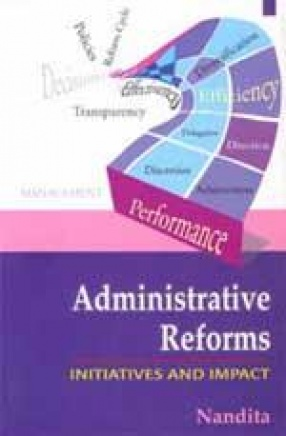 Administrative Reforms: Initiatives and Impact
