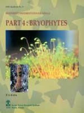 Biodiversity Documentation for Kerala: Bryophytes (Part IV)