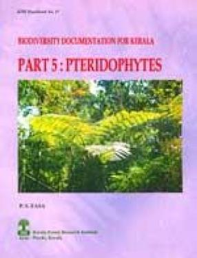 Biodiversity Documentation for Kerala: Pteridophytes (Part 5)