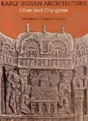 Early Indian Architecture: Cities and City Gates