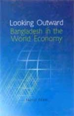 Looking Outward: Bangladesh in the World Economy