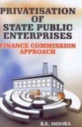 Privatisation of State Public Enterprises: Finance Commission Approach