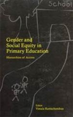 Gender and Social Equity in Primary Education: Hierarchies of Access