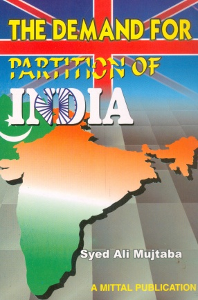 The Demand for Partition of India and The British Policy