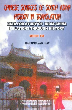Chinese Sources of South Asian History in Translation (Volume 1)