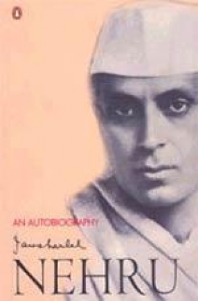Jawaharlal Nehru: An Autobiography