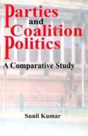 Parties and Coalition Politics: A Comparative Study