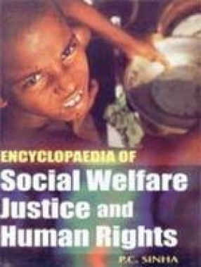 Encyclopaedia of Social Welfare, Justice and Human Rights (In 12 Volumes)