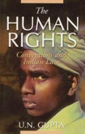 The Human Rights: Conventions and Indian Law