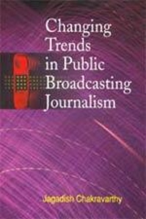 Changing Trends in Public Broadcasting Journalism