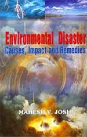 Environmental Disaster: Causes, Impact and Remedies