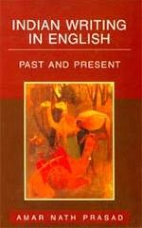 Indian Writing in English: Past and Present