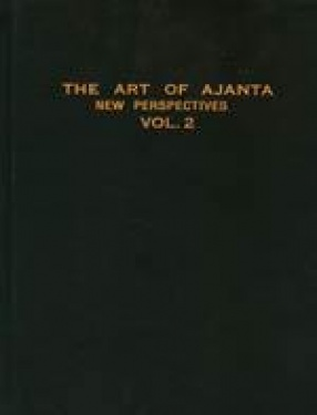 The Art of Ajanta: New Perspectives (In 2 Volumes)