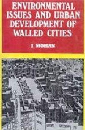 Environmental Issues and Urban Development of Walled Cities