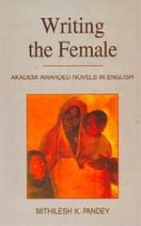 Writing The Female: Akademi Awarded Novels in English