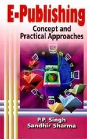 E-Publishing: Concept and Practical Approaches
