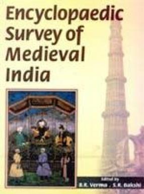 Encyclopaedic Survey of Medieval India (In 5 Volumes)