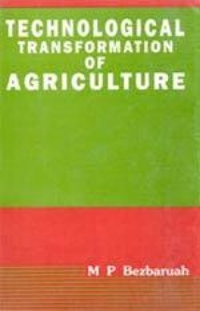Technological Transformation of Agriculture: A Study from Assam