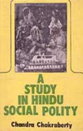 A Study in Hindu Social Polity