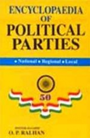 Encyclopaedia of Political Parties: Post-Independence India (Volumes 87 to 97)