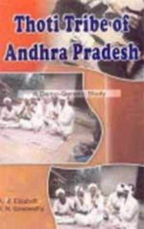 Thoti Tribe of Andhra Pradesh: A Demo-Genetic Study